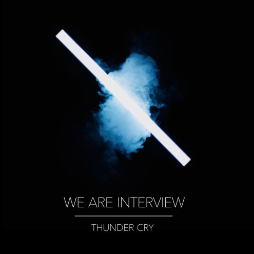 we are interview - thunder cry